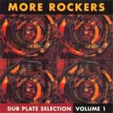 MORE ROCKERS / DUB PLATE SELECTION VOLUME 1